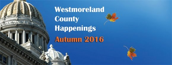 Westmoreland County Happenings Fall 2016