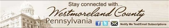 Stay connected to Westmoreland County