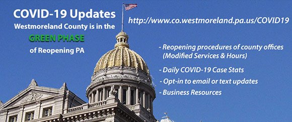 Westmoreland County is in the Green Phase of Reopening PA with Courthouse Dome