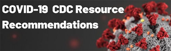 COVID-19 CDC Resource Recommendations