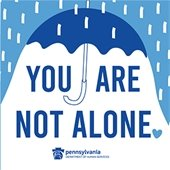 You Are Not Alone written under umbrella from PA Department of Human Services