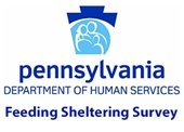 PA Department of Human Services  Feeding Sheltering Survey