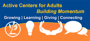 National Senior Center Month Promo - Growing, Learning, Giving and Connecting