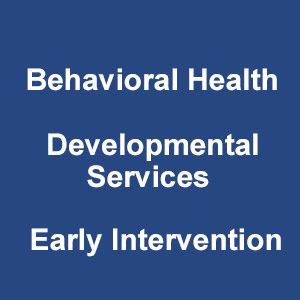 Behavioral Health Developmental Services Early Intervention