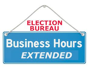 Sign stating Election Bureau Business Hours Extended