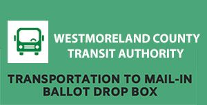 Westmoreland County Transit Authority Transportation to Mail-in Dropbox