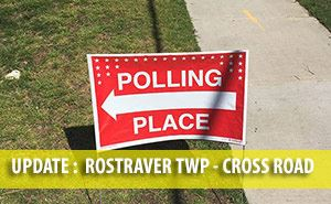 Sign stating Polling Place with words Update for Rostraver Township, Crossroads