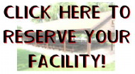 Click Here To Reserve Your Facility